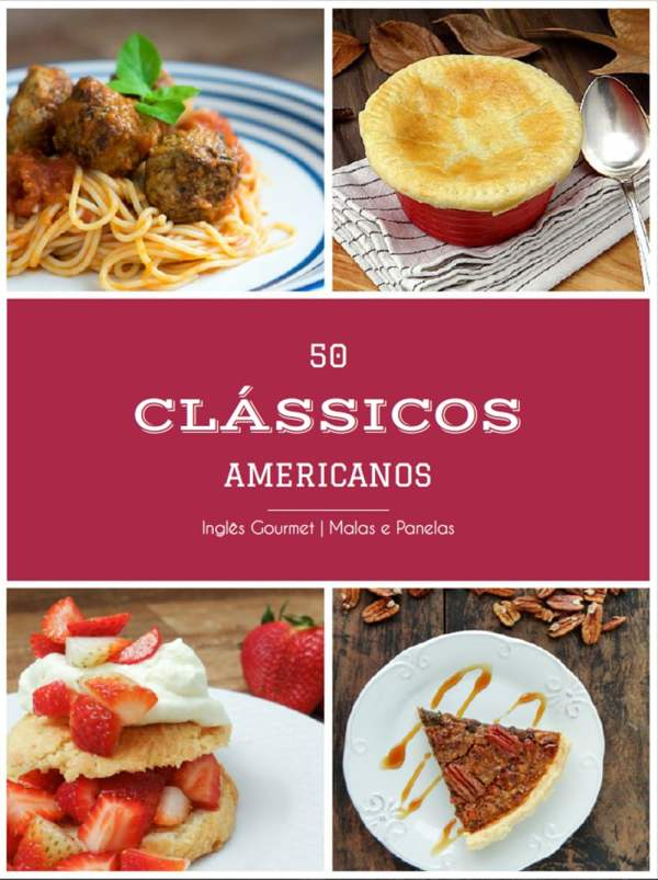 50 Clássicos Americanos | Inglês Gourmet e Malas e Panelas - 50 receitas clássicas americanas