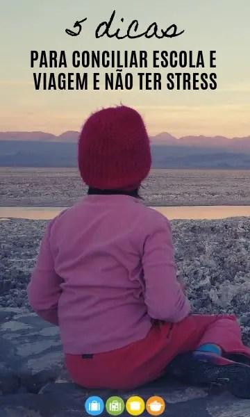 5 dicas para conciliar escola e viagem e não ter stress | Malas e Panelas