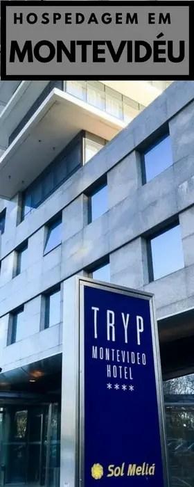 Hospedagem em Montevidéu | Tryp Hotel Montevideo | Malas e Panelas