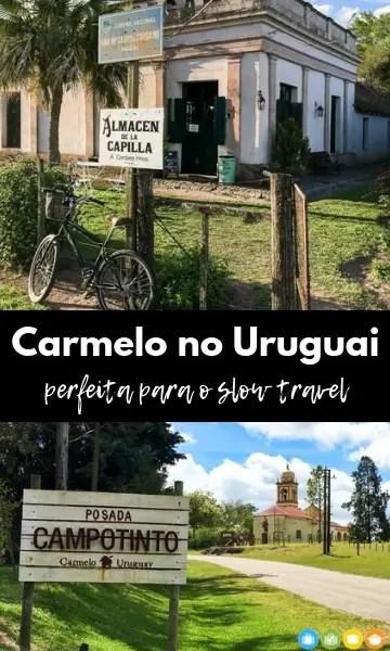 Carmelo no Uruguai – perfeita para o slow travel | Malas e Panelas