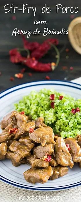 Stir Fry de Porco com Arroz de Brócolis | Malas e Panelas