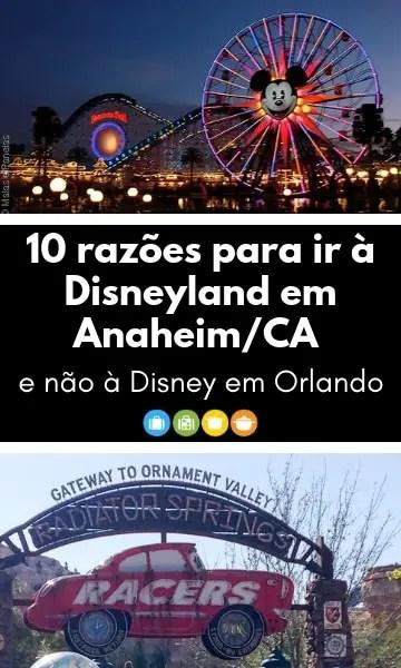 10 razões para ir à Disneyland em Anaheim/CA e não à Disney em Orlando   Malas e Panelas