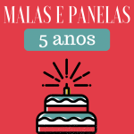 5 anos do Malas e Panelas