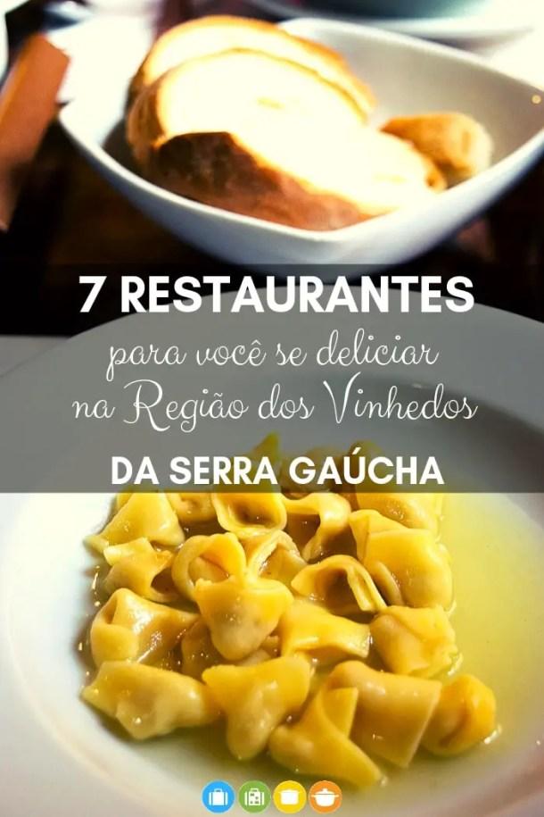 7 restaurantes na Região dos Vinhedos da Serra Gaúcha para você se deliciar | Malas e Panelas