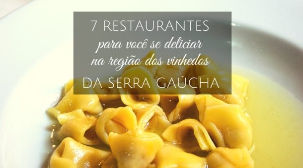 restaurantes na região dos vinhedos da serra gaúcha