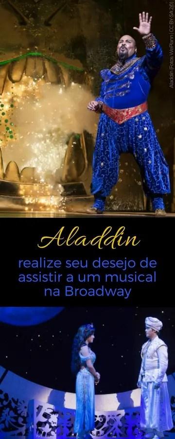 Aladdin - realize seu desejo de assistir a um show na Broadway