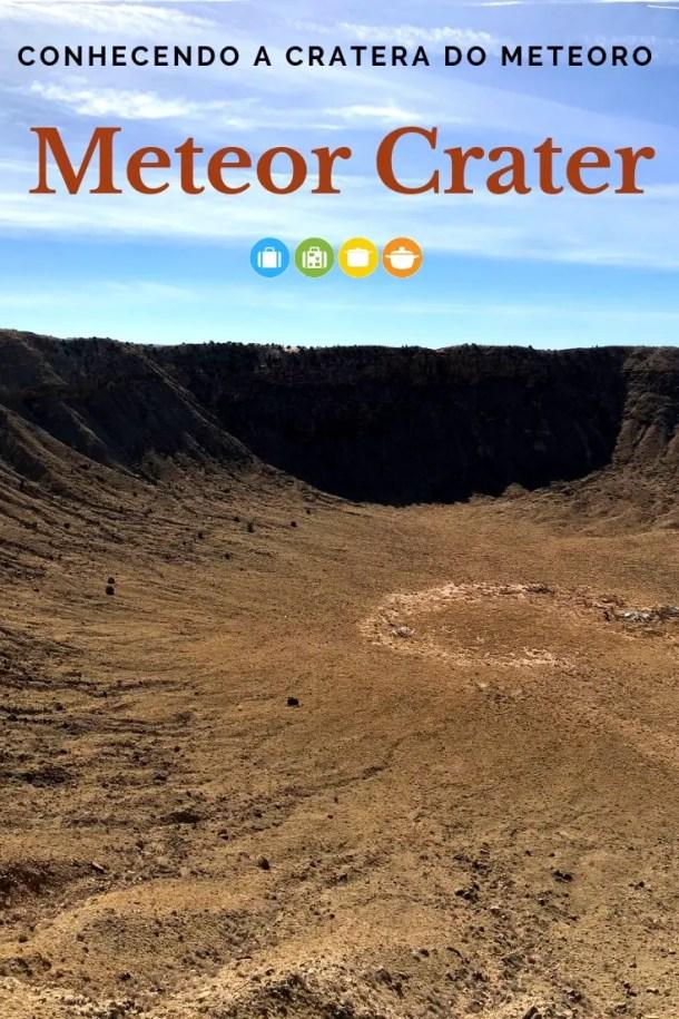 Conhecendo a incrível Meteor Crater - a Cratera do Meteoro no Arizona   Malas e Panelas