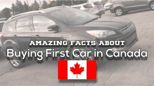 buying first car in canada yourcarmate