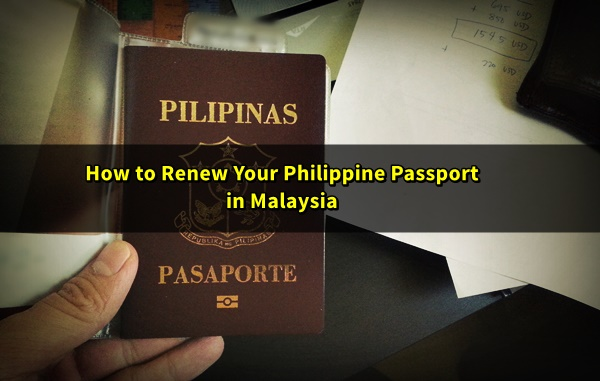 How To Renew Your Philippine Passport In Malaysia Malaysia Ofw