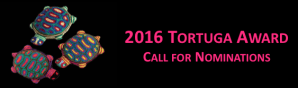 CALL FOR NOMINATIONS: 2016 MALCS TORTUGA AWARD