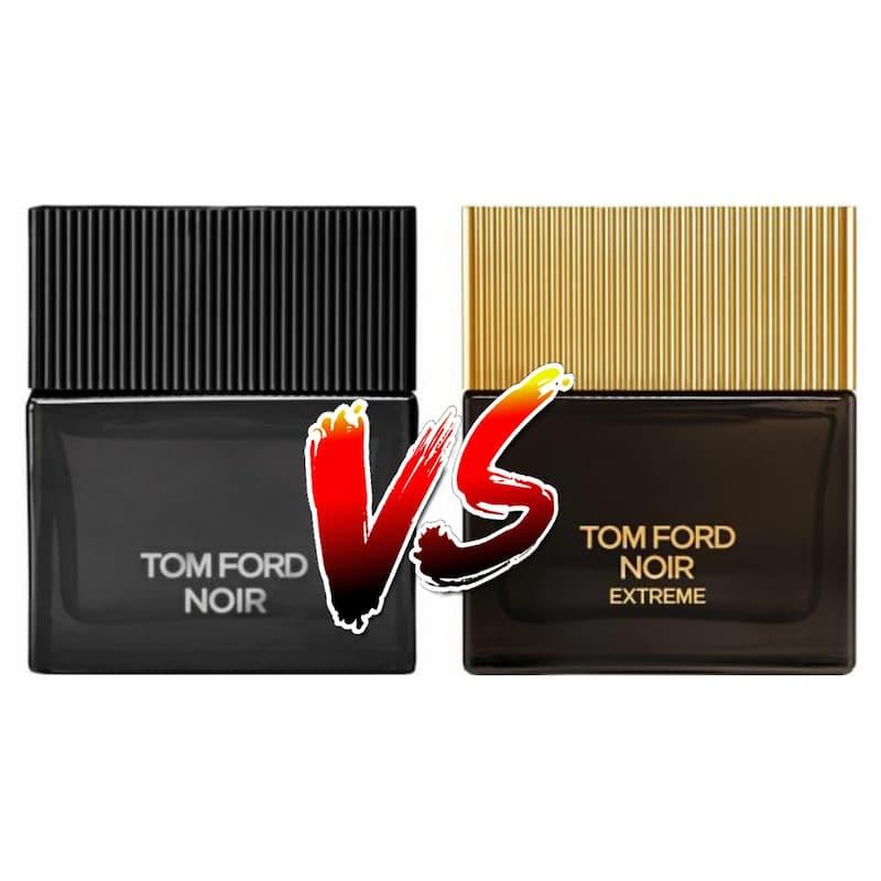 Tom Ford Noir VS Tom Ford Noir Extreme
