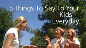 5 things to say to your kids everyday