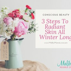 3 Steps To Radiant Skin All Winter Long