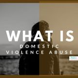 What Is Domestic Violence Abuse?