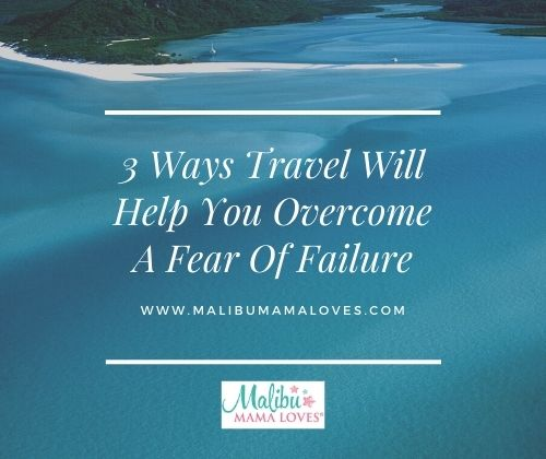travel-will-help-you-overcome-a-fear-of-failure