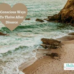 7 Conscious Ways To Thrive After Divorce