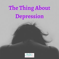The Thing About Depression