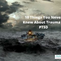 10 Things You Never Knew About Trauma And PTSD
