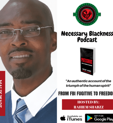 Necessary Blackness Podcast Ep. 30 – From FBI Fugitive To Freedom
