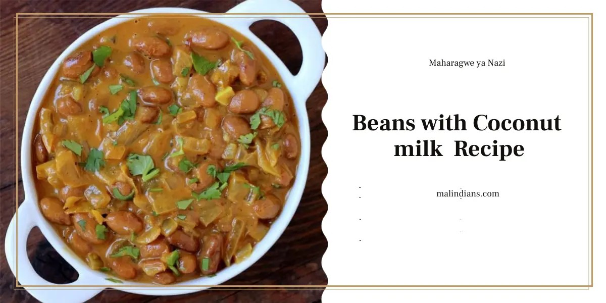 maharagwe ya nazi beans with coconut milk recipe - Beans with Coconut milk(Maharagwe ya Nazi)