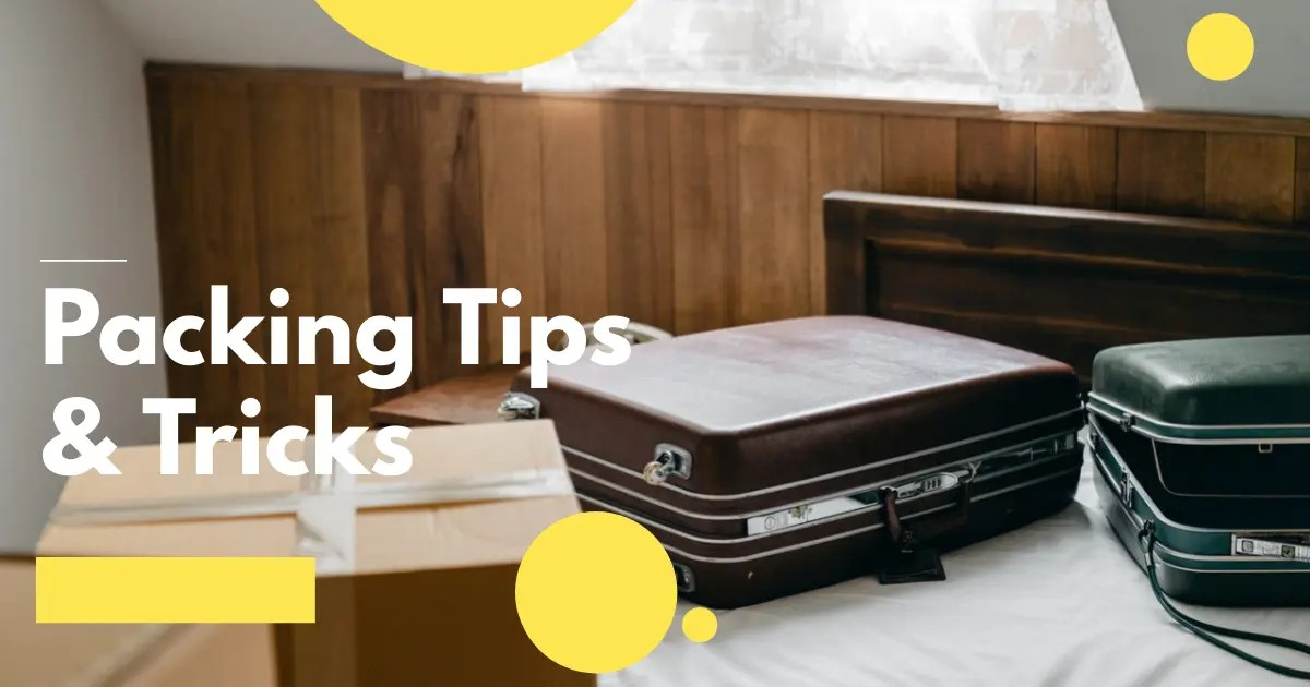 Packing Tips & Tricks