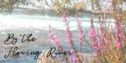 By the Flowing River (finding beauty)