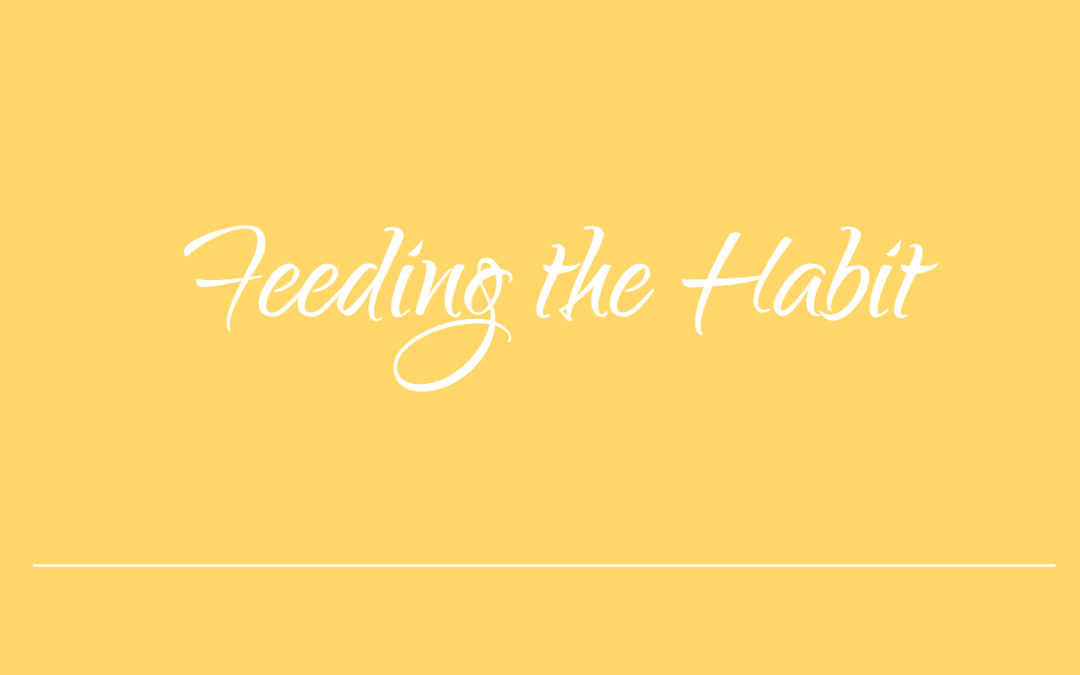 Feeding The Habit