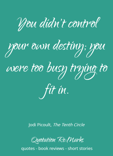 Quote about fitting in from the book The Tenth Circle by Jodi Picoult.