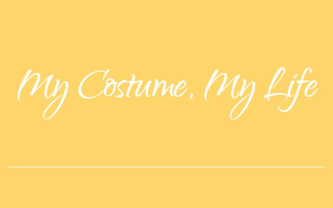 My Costume, My Life