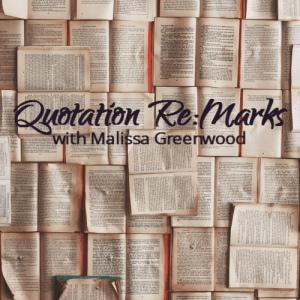 Quotation Remarks with Malissa Greenwood