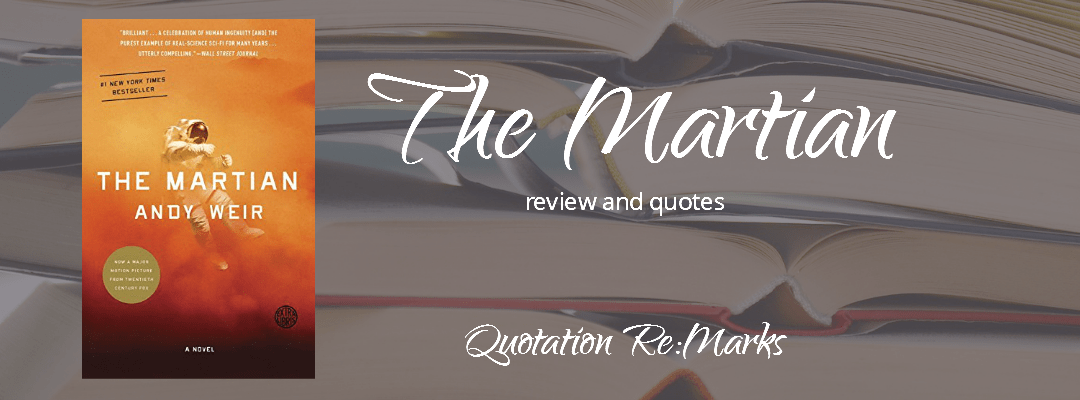 The Martian by Andy Weir. Book review and quotes on quotation Re:Marks