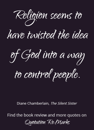 Quote about religion from the book The Silent Sister by Diane Chamberlain