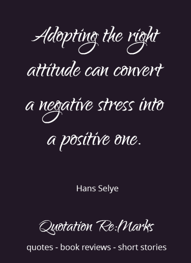 Hans-selye-quote-about-attitude