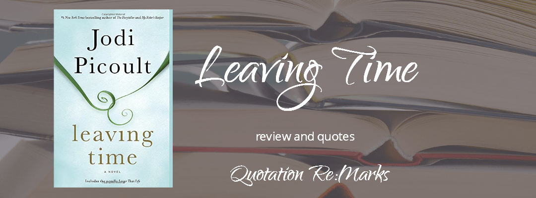 Leaving Time by Jodi Picoult, a review