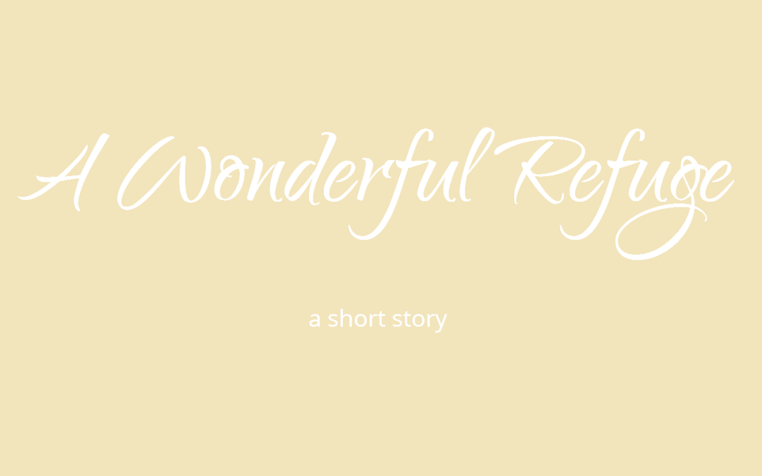 A Wonderful Refuge