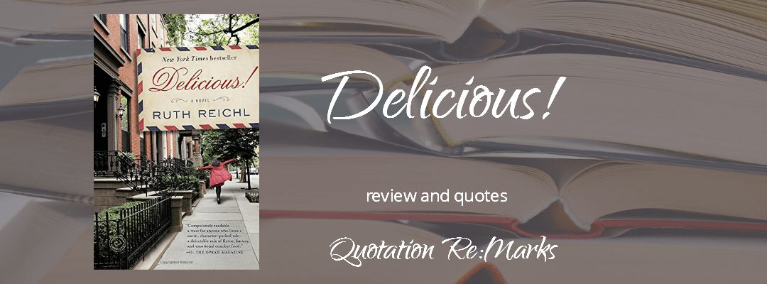 Delicious! by Ruth Reichl, a review