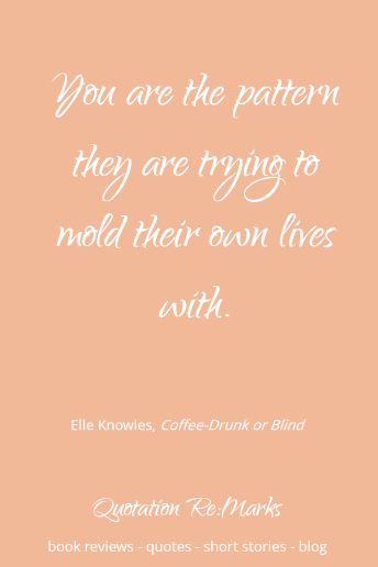 elle-knowles-quote-about-patterns-lives