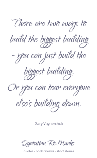Gary Vaynerchuk quote about tearing other people down - make sure you're leading in a positive way. not tearing other people down.