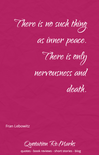 fran-lebowitz-quote-nervousness-death