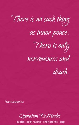 fran-lebowitz-quote-nervousness-death
