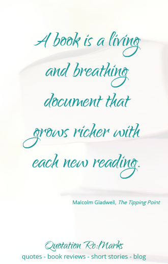 Malcolm Gladwell quote - a book is a living beathing document that changes... from The Tipping Point