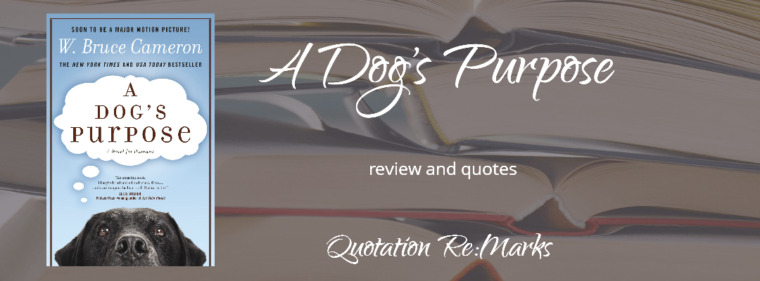 A Dog's Purpose by W. Bruce Cameron, a review