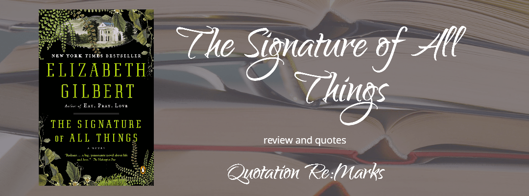 The Signature of All Things by Elizabeth Gilbert, a review