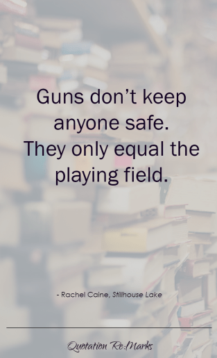 Stillhouse-Lake-quote-guns-dont-keep-people-safe