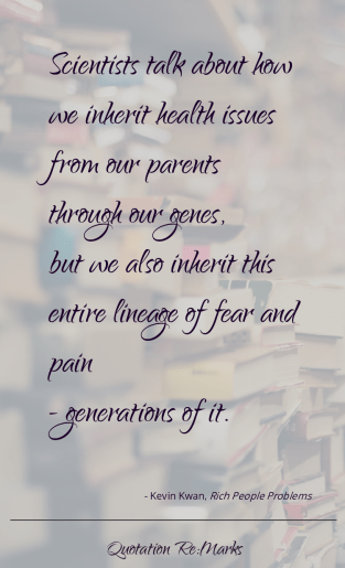kevin-kwan-quote-inherited-pain-and-fear