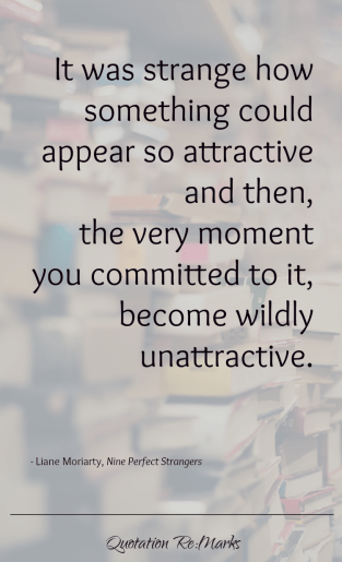 liane-moriarty-quote-something-could-be-attractive-then-not