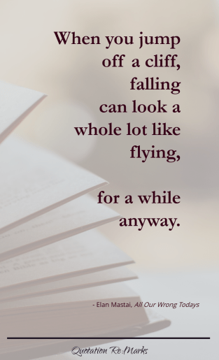 """When you jump off a cliff, falling can look a whole lot like flying, for a while anyway."""