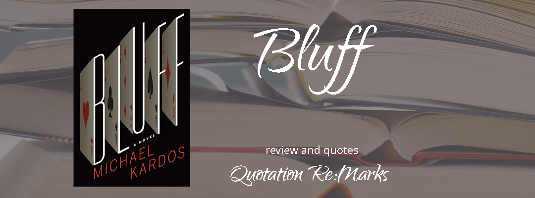 Bluff by Michael Kardos, a review