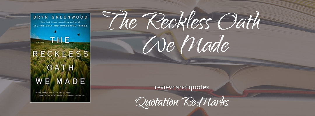 The Reckless Oath We Made by Bryn Greenwood, a review