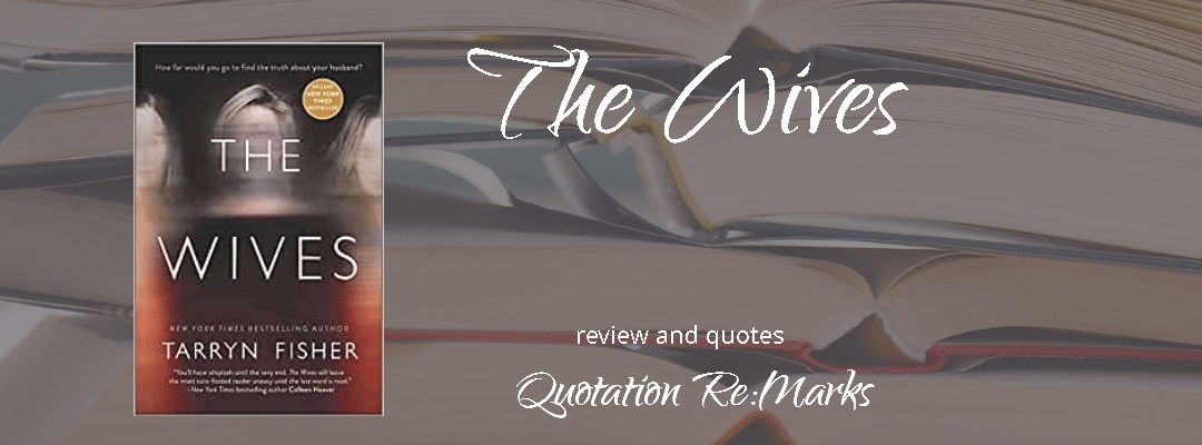 The Wives by Tarryn Fisher, book review and quotes